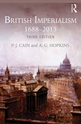 British Imperialism - 1688-2015 ebook by P.J. Cain,A. G. Hopkins