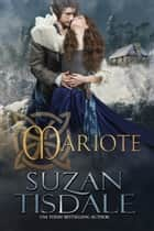 Mariote - Book One of The Daughters of Moirra Dundotter Series ebook by Suzan Tisdale