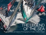 The Legend of the Sea - The Spectacular Marine Photography of Gilles Martin-Raget ebook by Gilles Martin-Raget