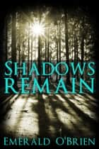 Shadows Remain ebook by Emerald O'Brien