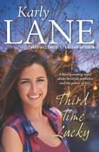 Third Time Lucky ebook by Karly Lane
