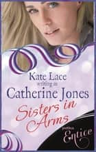 Sisters In Arms ebook by Catherine Jones