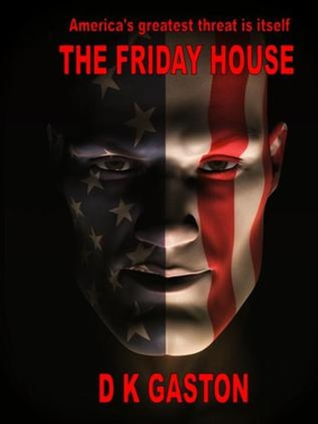 The Friday House ebook by D K Gaston