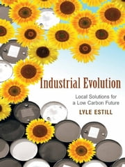 Industrial Evolution ebook by Lyle Estill