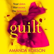 Guilt audiobook by Amanda Robson