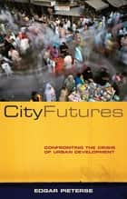 City Futures - Confronting the Crisis of Urban Development ebook by Doctor Edgar Pieterse