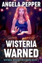 Wisteria Warned ebook by