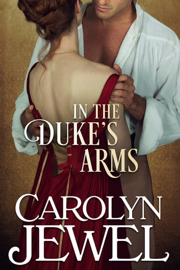 In the dukes arms ebook by carolyn jewel 9781937823344 in the dukes arms ebook by carolyn jewel fandeluxe PDF
