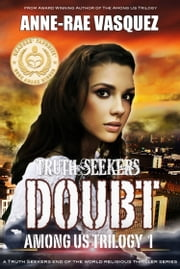 Doubt: Among Us Trilogy Book 1 - a Truth Seekers end of the world religious thriller series ebook by Anne-Rae Vasquez
