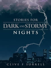Stories for Dark and Stormy Nights ebook by Clive F Sorrell