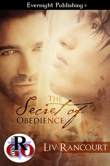 The Secret of Obedience ebook by Liv Rancourt