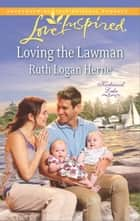Loving the Lawman ebook by Ruth Logan Herne