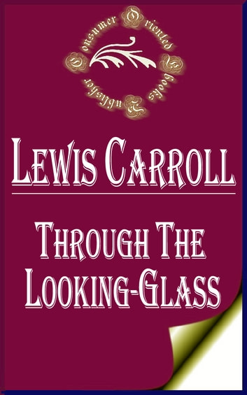 Through the Looking Glass - and What Alice Found There ekitaplar by Lewis Carroll
