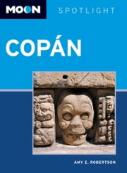 Moon Spotlight Copán ebook by Amy E. Robertson
