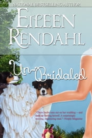 Un-Bridaled ebook by Eileen Rendahl