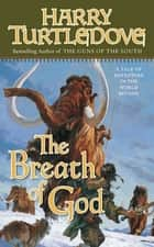 The Breath of God - A Tale of Adventure in the World Beyond ebook by Harry Turtledove