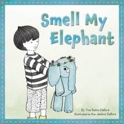 Smell My Elephant ebook by Tina Ballon DeBord