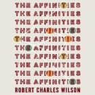 The Affinities ebook by Robert Charles Wilson, Teresa Nielsen Hayden