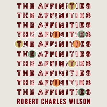 The Affinities ebook by Robert Charles Wilson
