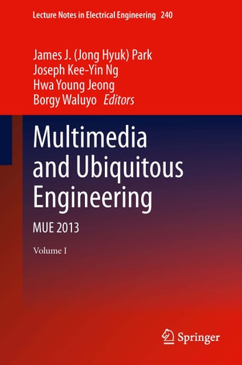 Multimedia and Ubiquitous Engineering - MUE 2013 ebook by