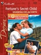 Fortune's Secret Child ekitaplar by Shawna Delacorte