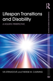 Lifespan Transitions and Disability - A holistic perspective ebook by Iva Strnadová,Therese M. Cumming