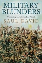 Military Blunders ebook by Saul David