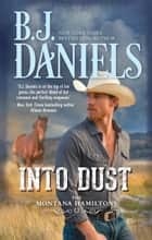 Into Dust ebook by B.J. Daniels