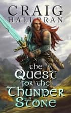 The Quest for the Thunderstone: A Nath Dragon Adventure ebook by Craig Halloran