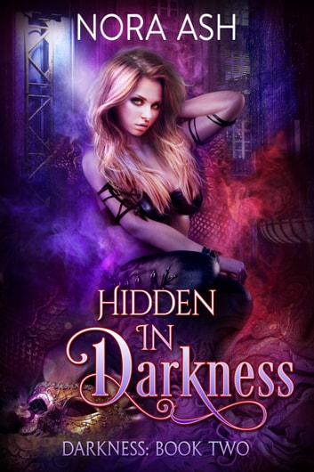 Hidden in Darkness ebook by Nora Ash