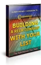 How To Building a Relationship With Your List ebook by Jimmy  Cai