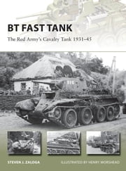 BT Fast Tank - The Red Army's Cavalry Tank 1931–45 ebook by Steven J. Zaloga,Mr Henry Morshead