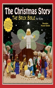 The Christmas Story - The Brick Bible for Kids ebook by Brendan  Powell Smith