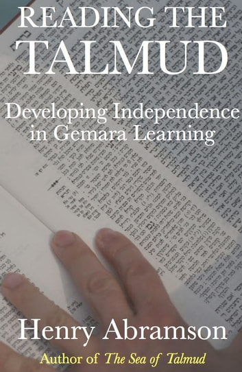 Reading the Talmud: Developing Independence in Gemara Learning ebook by Henry Abramson