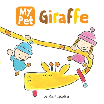 My Pet Giraffe ebook by Mark Iacolina