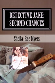 Detective Jake: Second Chances ebook by Sheila Rae Myers