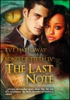 The Last Note: Song of Teeth 4 ebook by Eve Hathaway