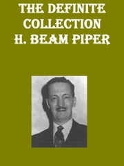 The definite Collection ebook by H. Beam Piper