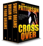 Cross Over Box Set - Sweet Dreams, Dream On, In Your Dreams - Mark Appleton Thriller Series ebook by Aaron Patterson