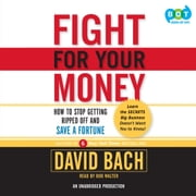 Fight For Your Money - How to Stop Getting Ripped Off and Save a Fortune audiobook by David Bach