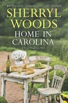 Home In Carolina ebook by Sherryl Woods