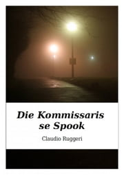 Die Kommissaris se Spook ebook by Claudio Ruggeri