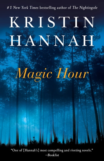 Magic Hour - A Novel ebook by Kristin Hannah