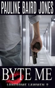 Byte Me - Book 2 eBook von Pauline Baird Jones