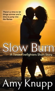 Slow Burn (A Texas Firefighters Short Story) ebook by Amy Knupp