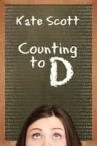 Counting to D ebook by Kate Scott