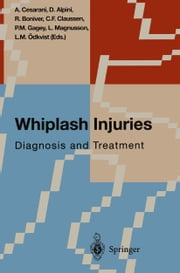 Whiplash Injuries - Diagnosis and Treatment ebook by A. Cesarani,Dario Carlo Alpini,R. Boniver,C.F. Claussen,Pierre-Marie Gagey,L. Magnusson,L.M. Ödkvist