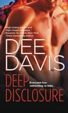 Deep Disclosure ebook by Dee Davis