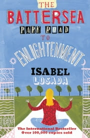 The Battersea Park Road to Enlightenment ebook by Isabel Losada