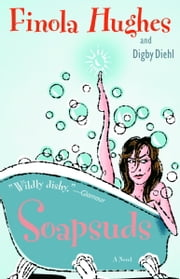 Soapsuds - A Novel ebook by Finola Hughes
